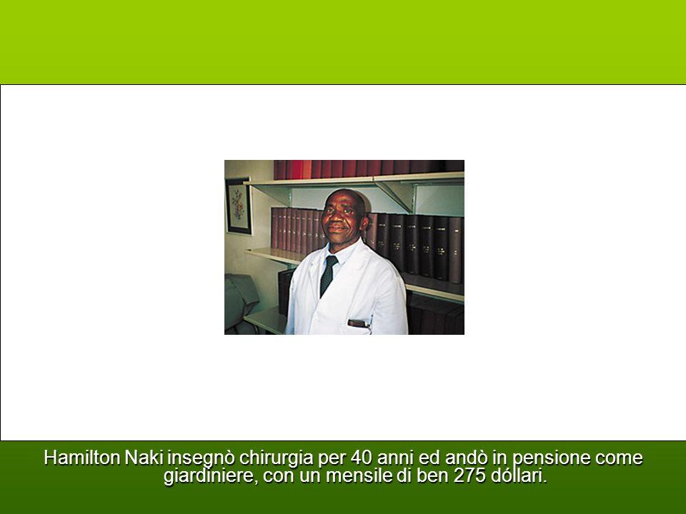Hamilton Naki insegnò chirurgia per 40 anni ed andò in pensione come giardiniere, con un mensile di ben 275 dóllari.