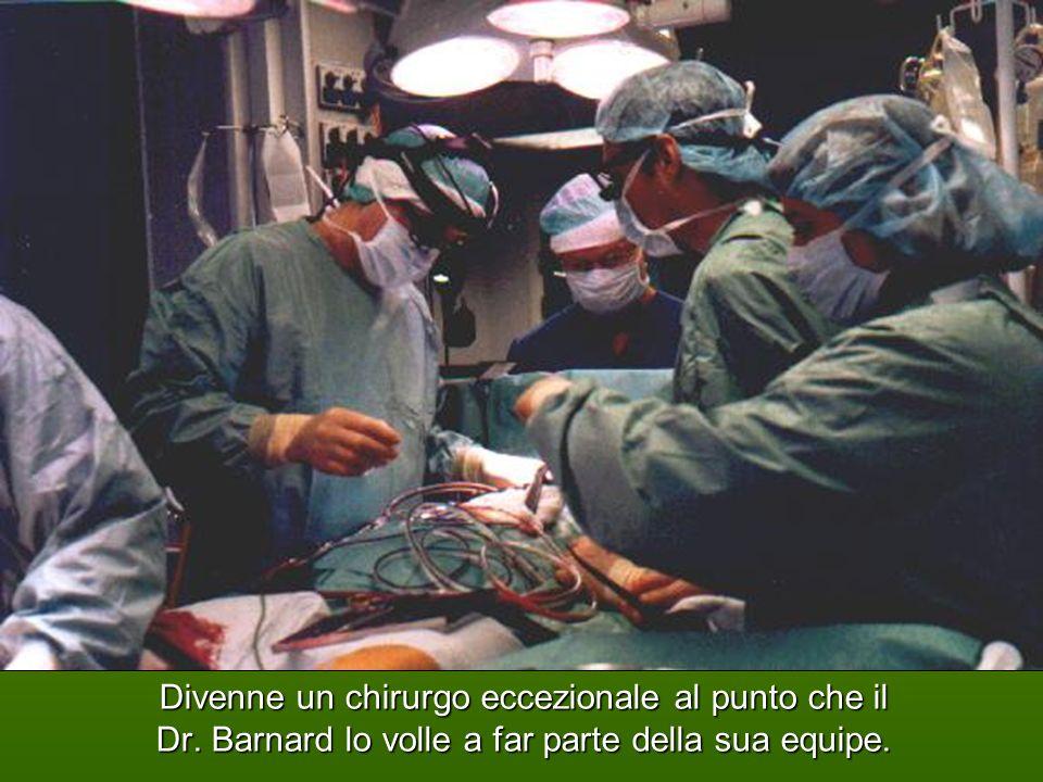 Divenne un chirurgo eccezionale al punto che il