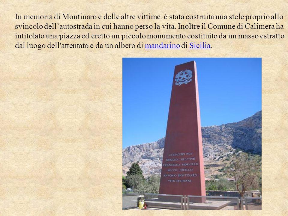 In memoria di Montinaro e delle altre vittime, è stata costruita una stele proprio allo svincolo dell'autostrada in cui hanno perso la vita.