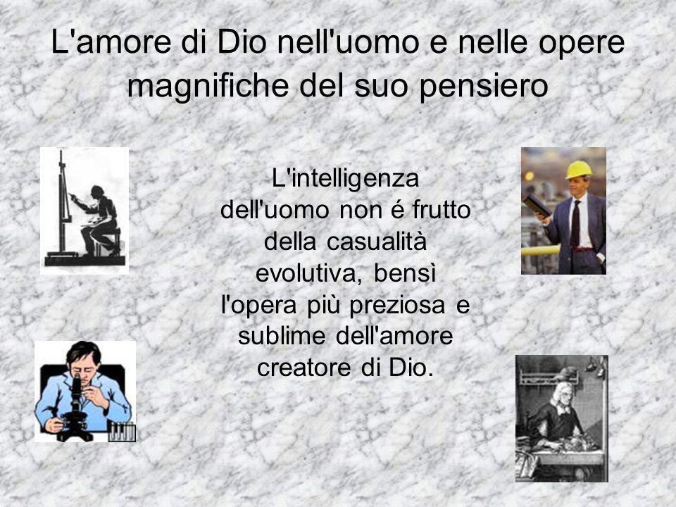 L amore di Dio nell uomo e nelle opere magnifiche del suo pensiero