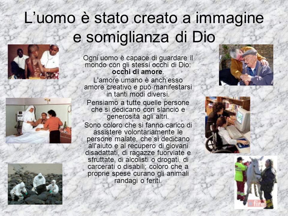 L'uomo è stato creato a immagine e somiglianza di Dio