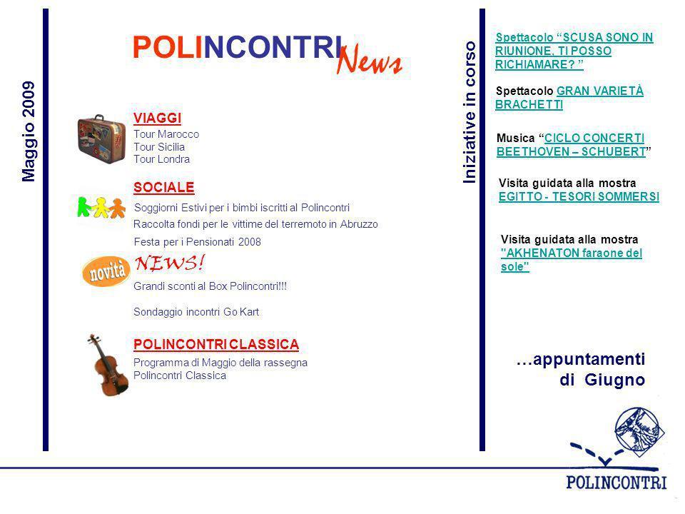 News POLINCONTRI NEWS! Iniziative in corso Maggio 2009