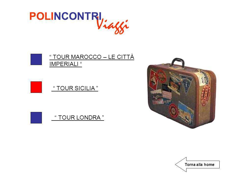 Viaggi POLINCONTRI TOUR MAROCCO – LE CITTÀ IMPERIALI