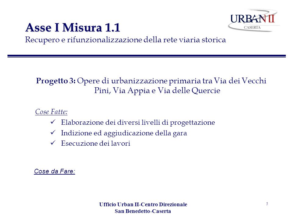 Ufficio Urban II-Centro Direzionale San Benedetto-Caserta