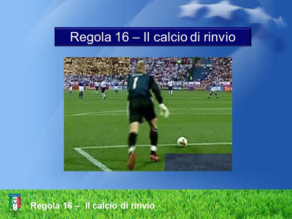 Regola 16 – Il calcio di rinvio