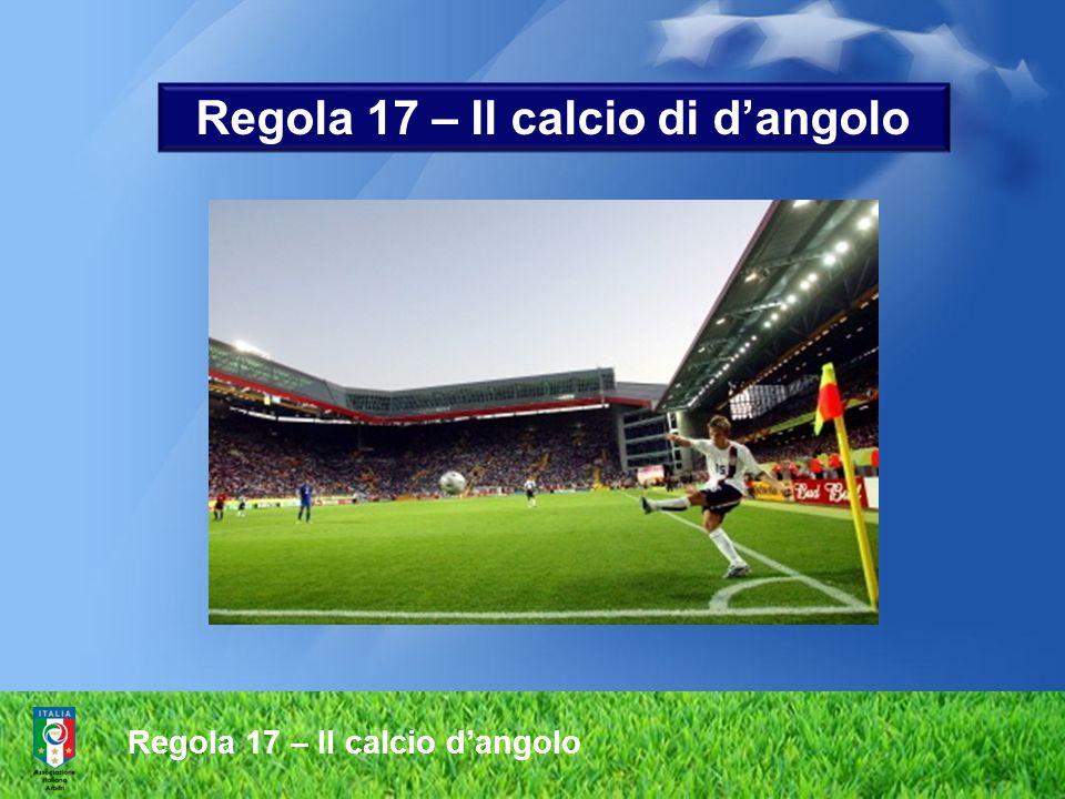 Regola 17 – Il calcio di d'angolo