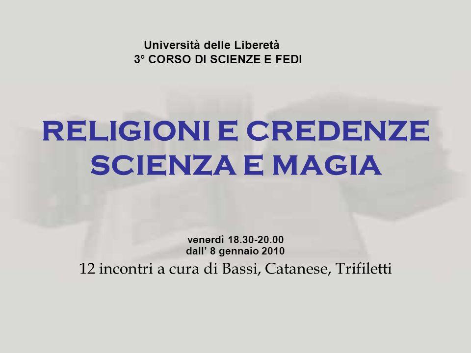RELIGIONI E CREDENZE SCIENZA E MAGIA