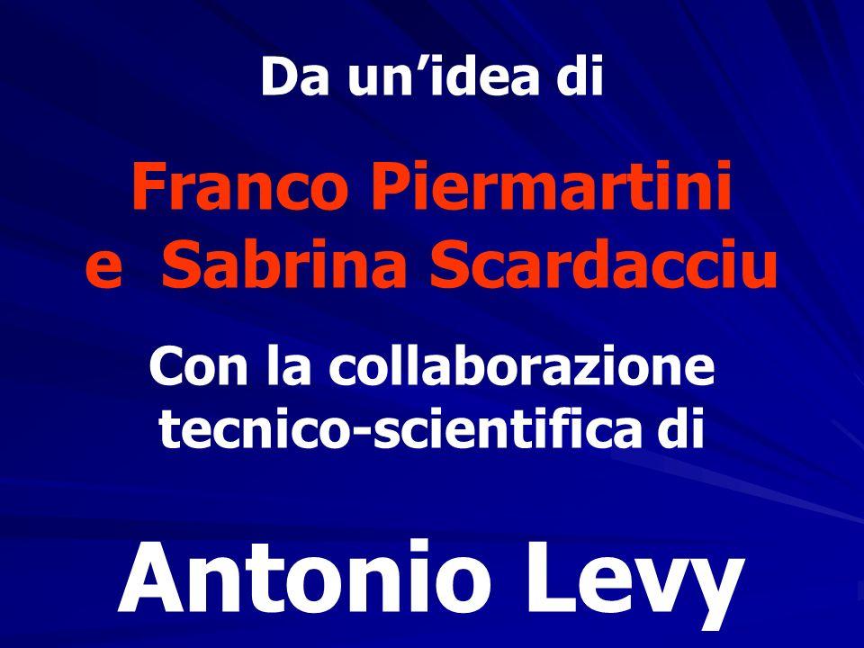 Antonio Levy Franco Piermartini e Sabrina Scardacciu Da un'idea di