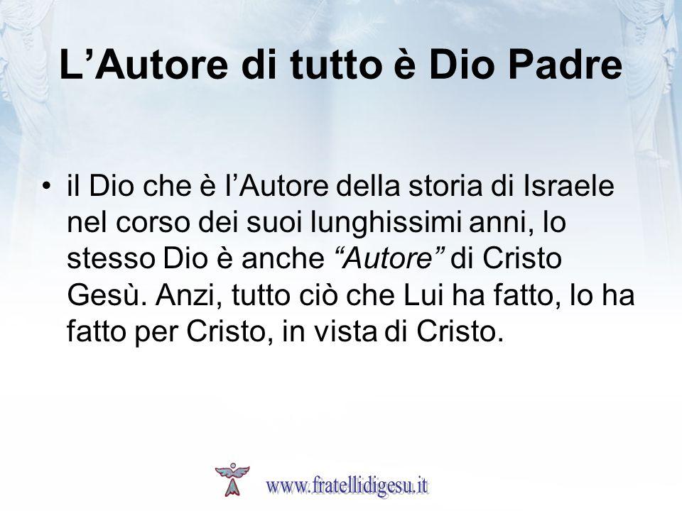 L'Autore di tutto è Dio Padre