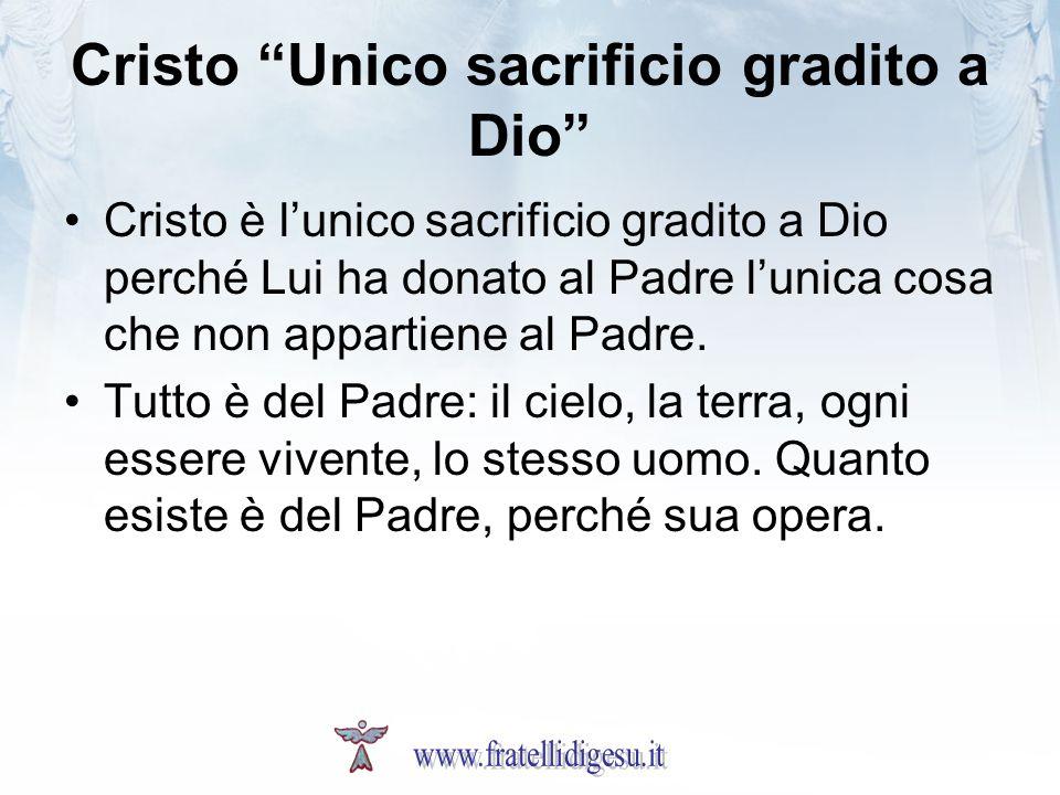 Cristo Unico sacrificio gradito a Dio