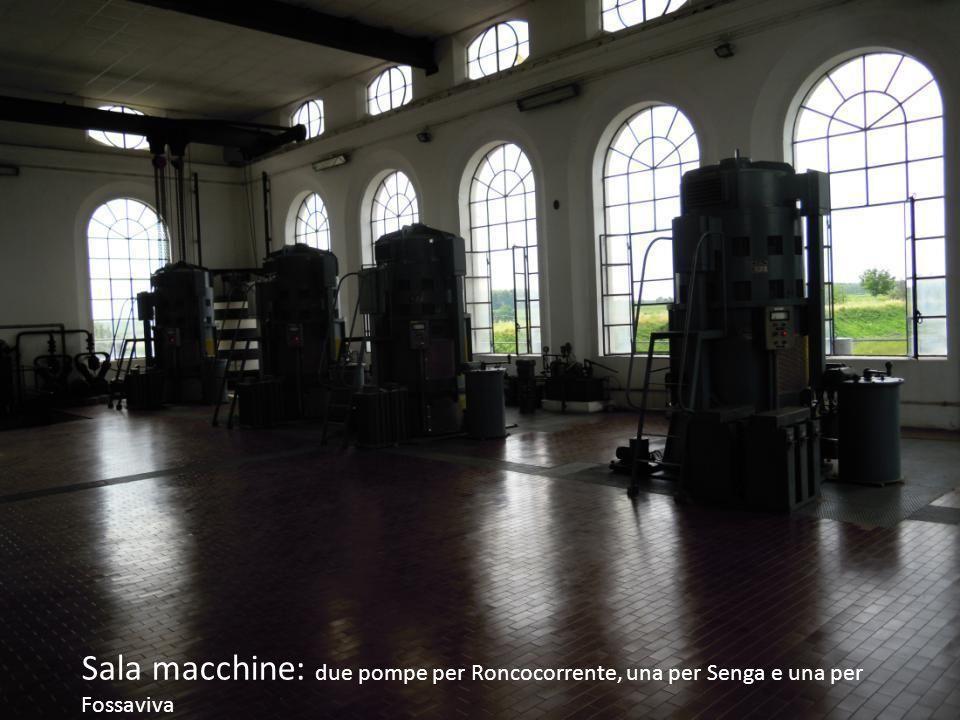 Sala macchine: due pompe per Roncocorrente, una per Senga e una per Fossaviva