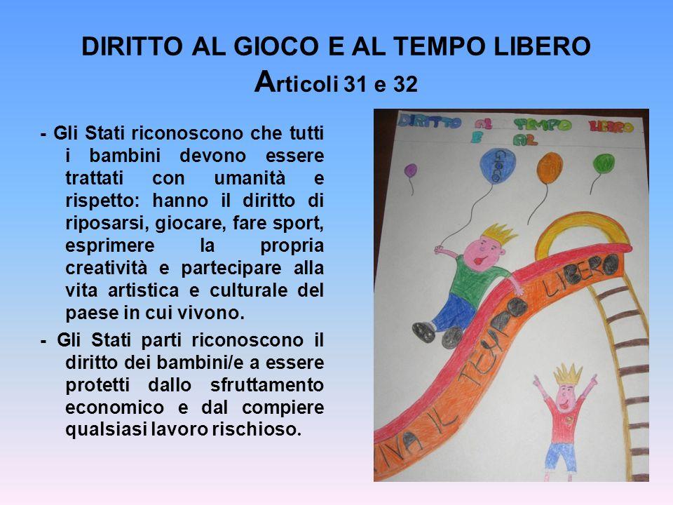 DIRITTO AL GIOCO E AL TEMPO LIBERO Articoli 31 e 32