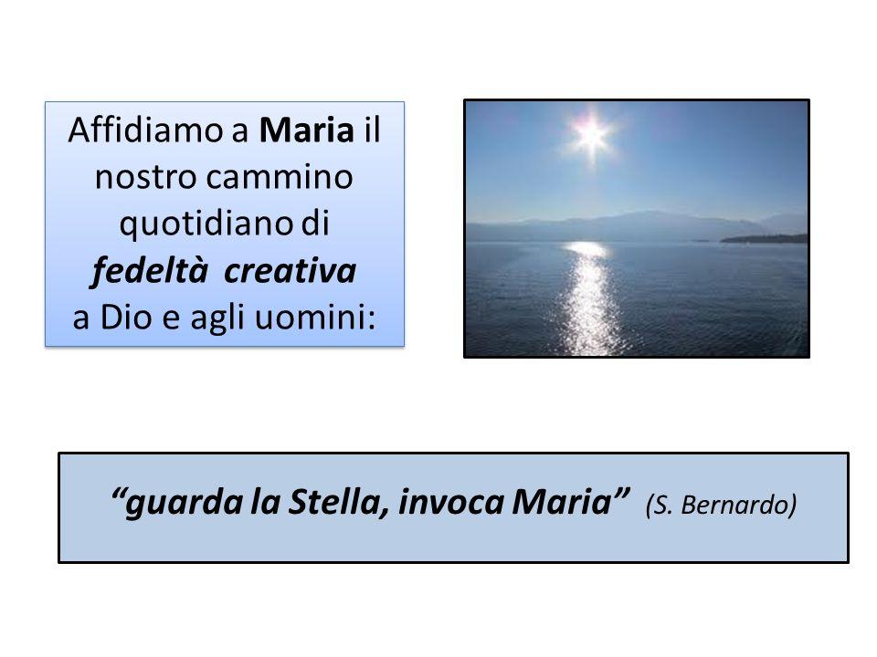 guarda la Stella, invoca Maria (S. Bernardo)
