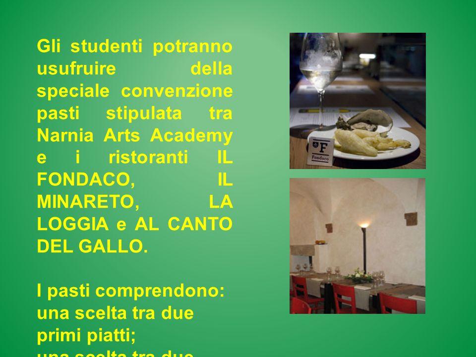 Gli studenti potranno usufruire della speciale convenzione pasti stipulata tra Narnia Arts Academy e i ristoranti IL FONDACO, IL MINARETO, LA LOGGIA e AL CANTO DEL GALLO.