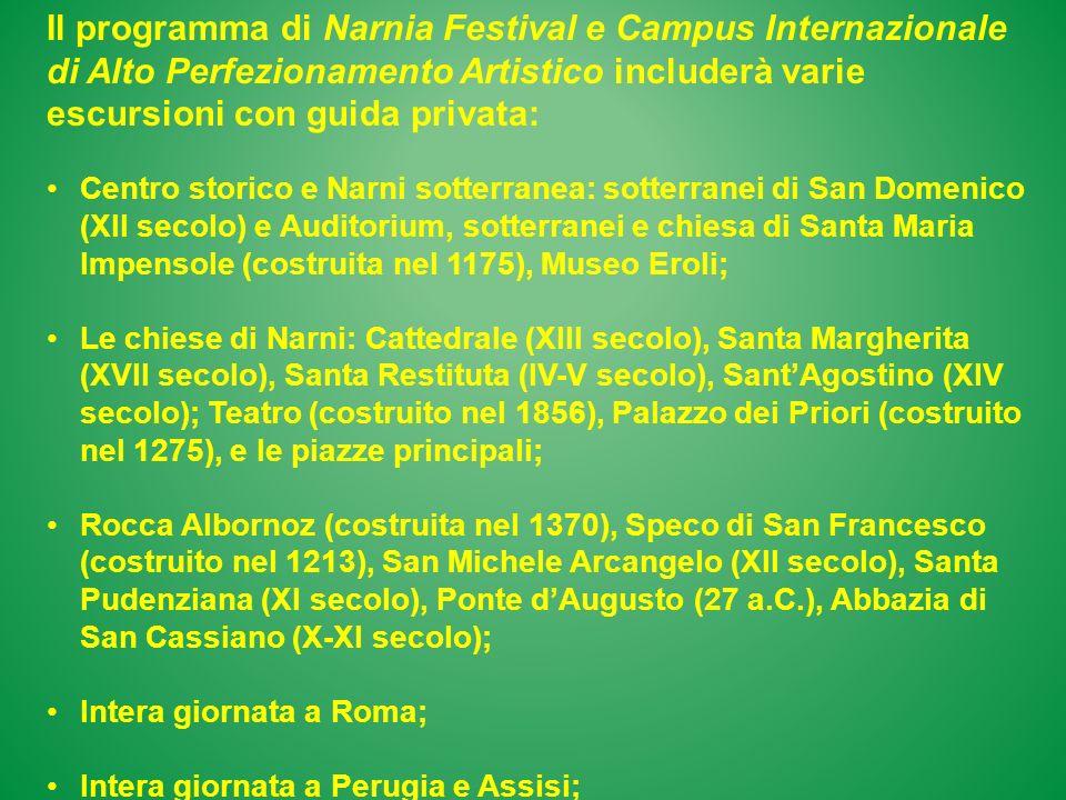 Il programma di Narnia Festival e Campus Internazionale di Alto Perfezionamento Artistico includerà varie escursioni con guida privata:
