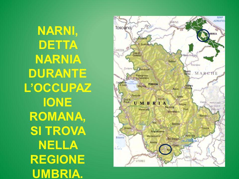 Narni, detta narnia durante l'occupazione romana, si trova nella regione Umbria.