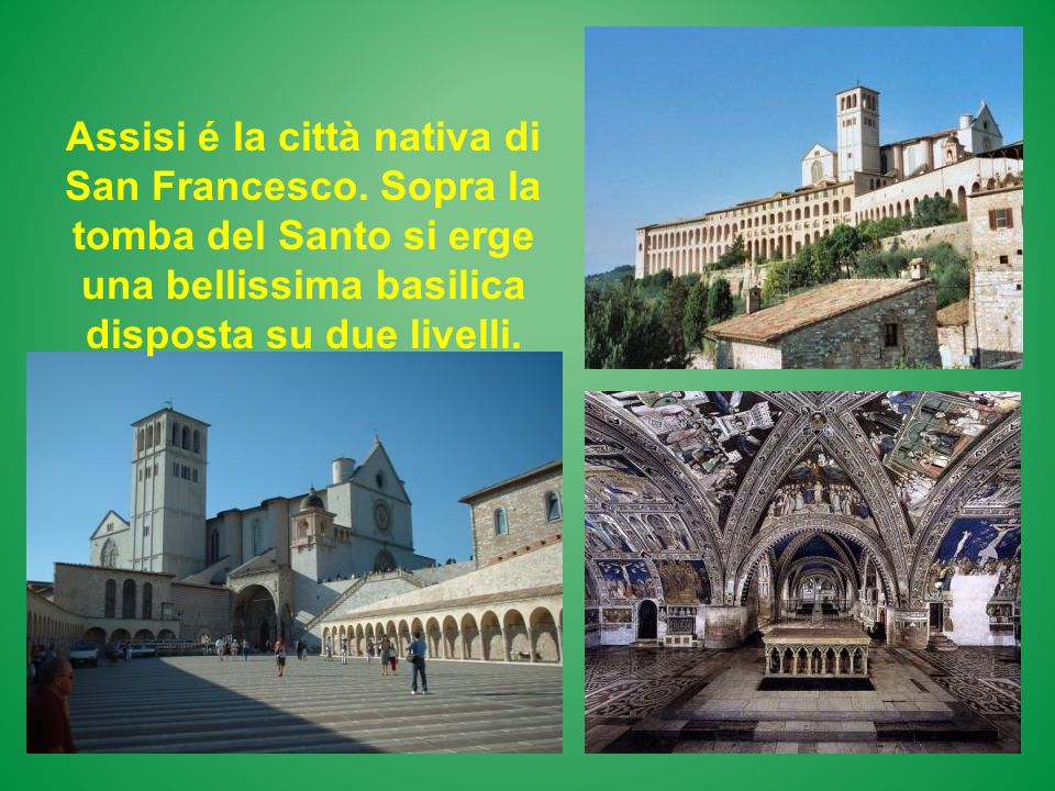 Assisi é la città nativa di San Francesco