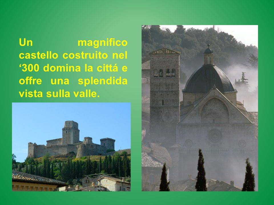Un magnifico castello costruito nel '300 domina la cittá e offre una splendida vista sulla valle.