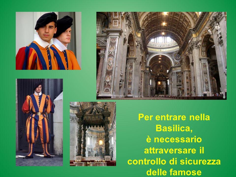 Per entrare nella Basilica,
