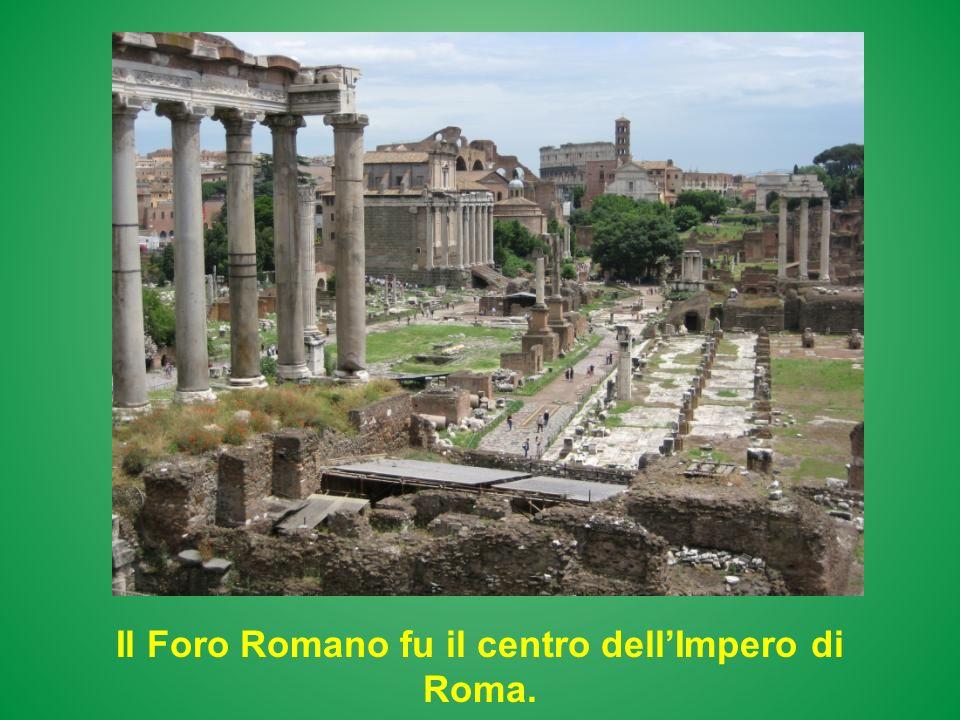 Il Foro Romano fu il centro dell'Impero di Roma.