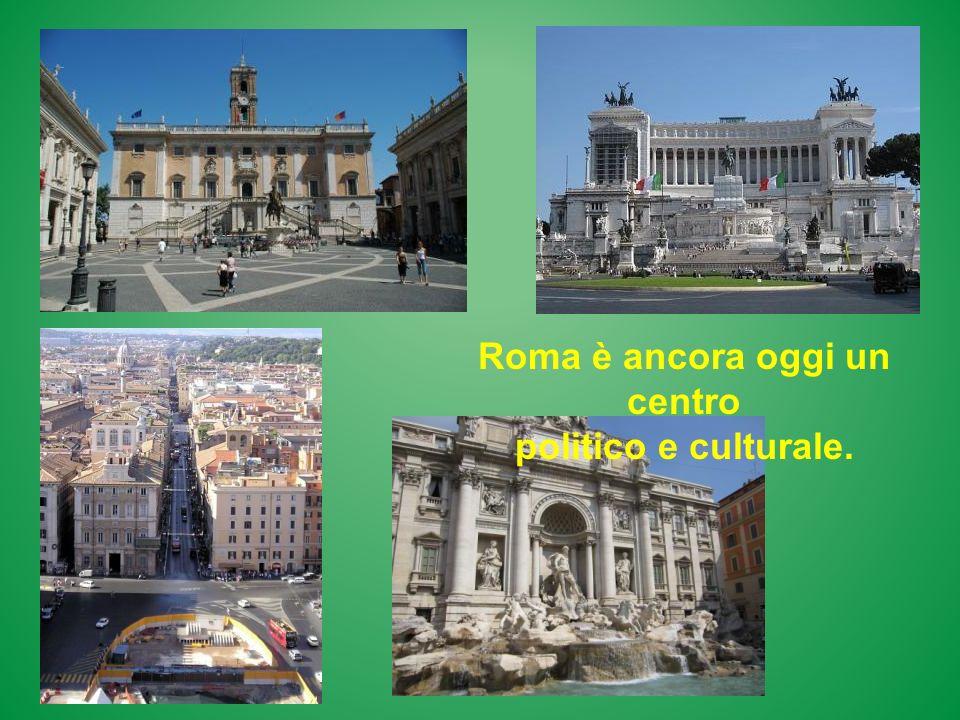Roma è ancora oggi un centro