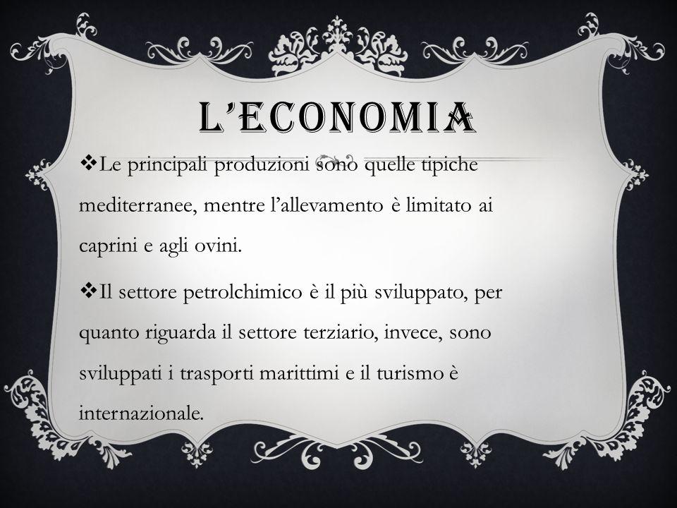 L'ECONOMIA Le principali produzioni sono quelle tipiche mediterranee, mentre l'allevamento è limitato ai caprini e agli ovini.