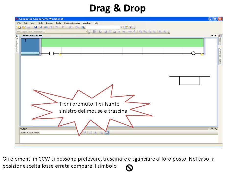 Drag & Drop Tieni premuto il pulsante sinistro del mouse e trascina