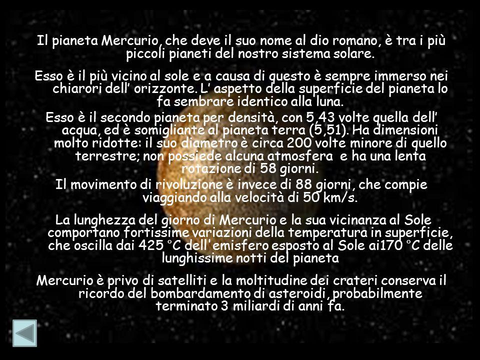 Il pianeta Mercurio, che deve il suo nome al dio romano, è tra i più piccoli pianeti del nostro sistema solare.