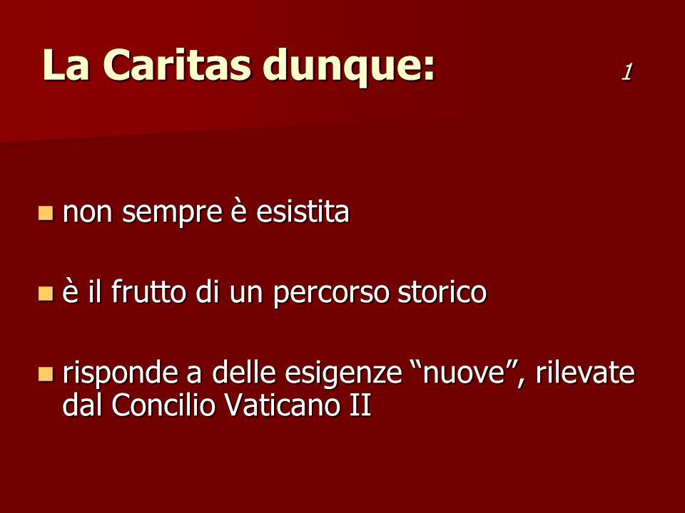 La Caritas dunque: 1 non sempre è esistita