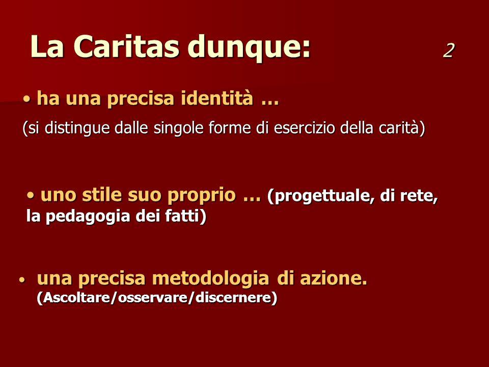 La Caritas dunque: 2 ha una precisa identità …
