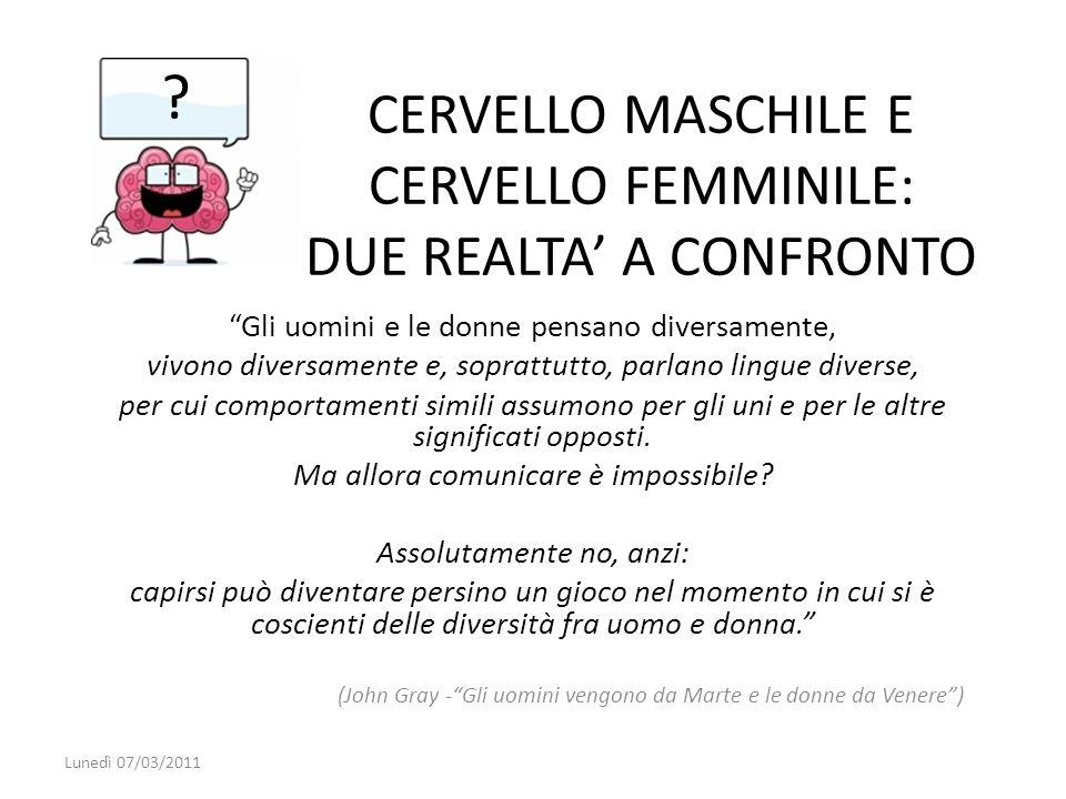 CERVELLO MASCHILE E CERVELLO FEMMINILE: DUE REALTA' A CONFRONTO