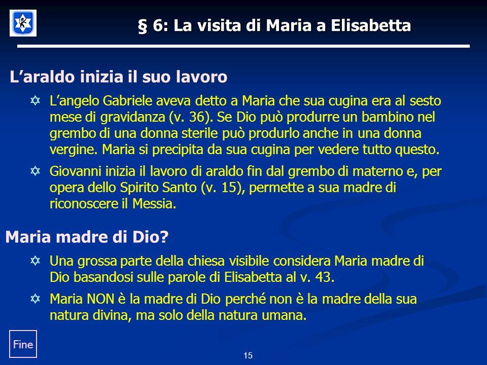 § 6: La visita di Maria a Elisabetta