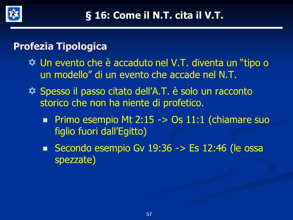 § 16: Come il N.T. cita il V.T. Profezia Tipologica.