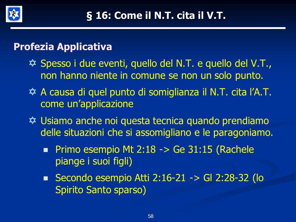 § 16: Come il N.T. cita il V.T. Profezia Applicativa.