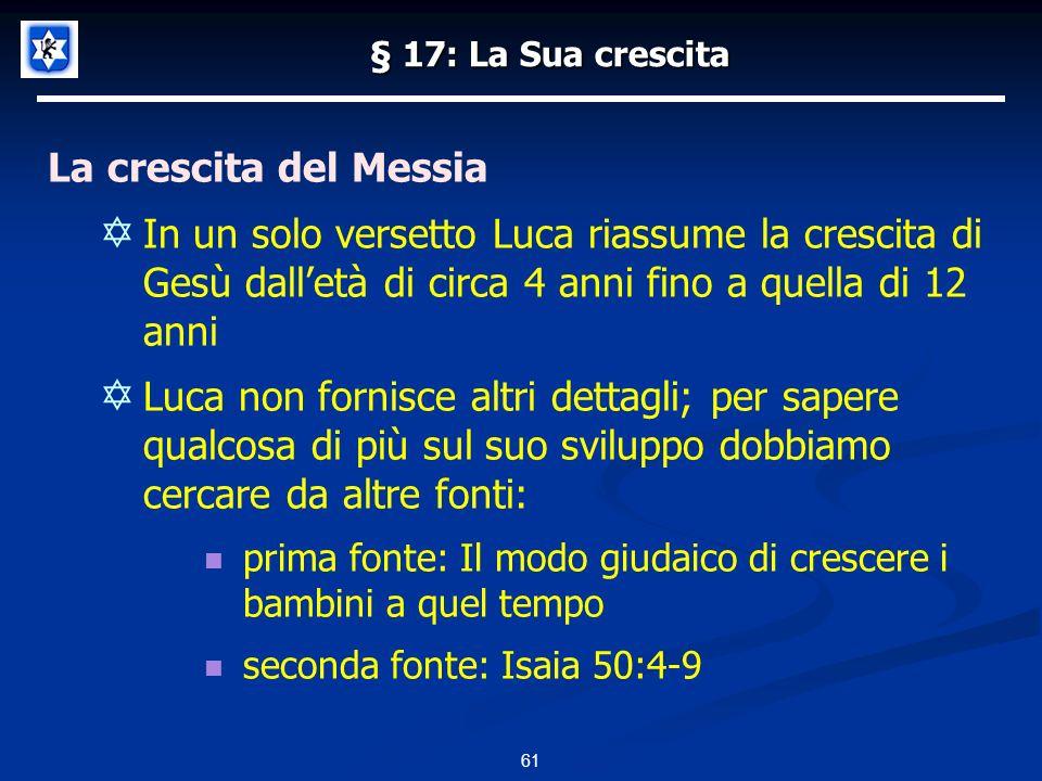 § 17: La Sua crescita La crescita del Messia.