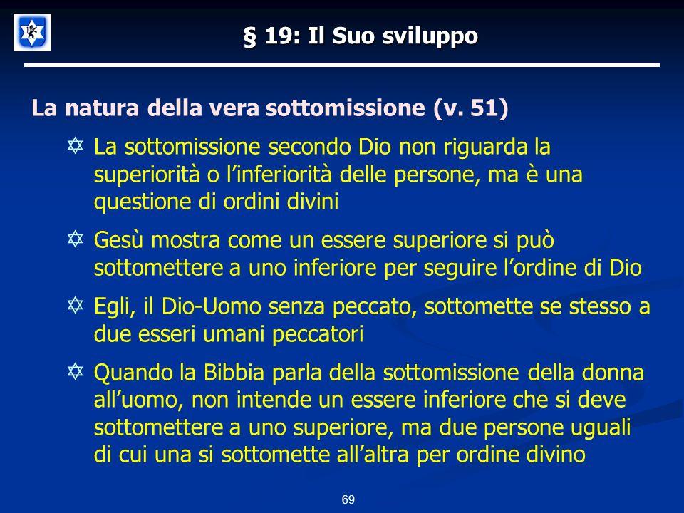 § 19: Il Suo sviluppo La natura della vera sottomissione (v. 51)