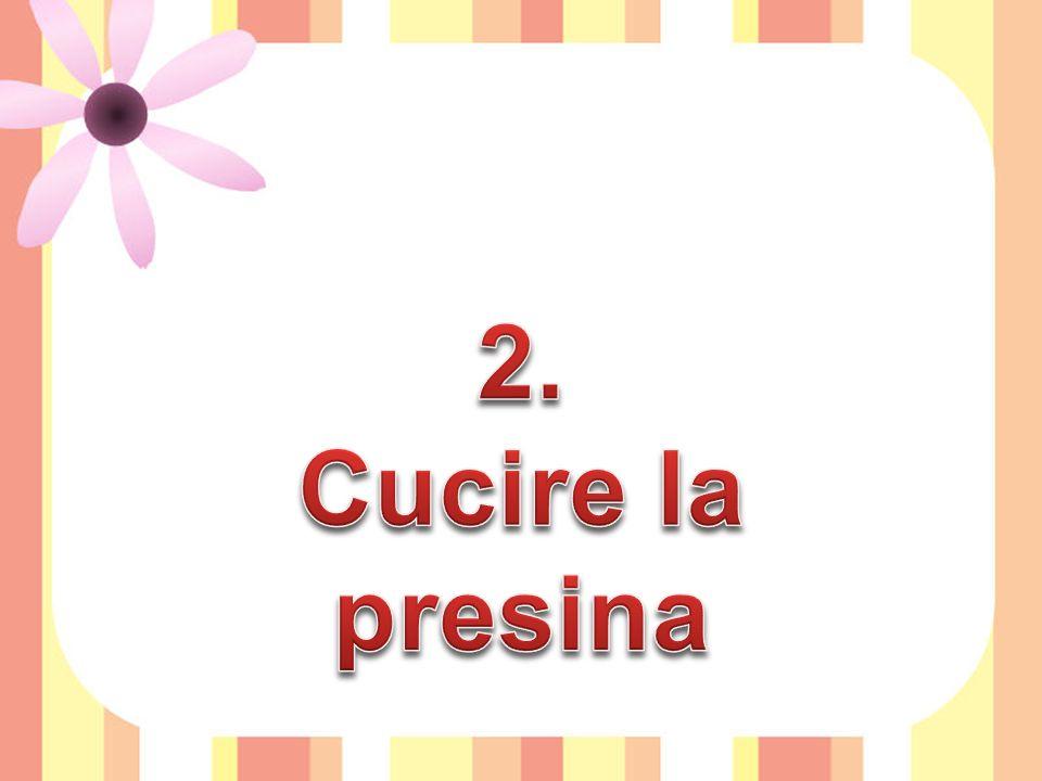 2. Cucire la presina
