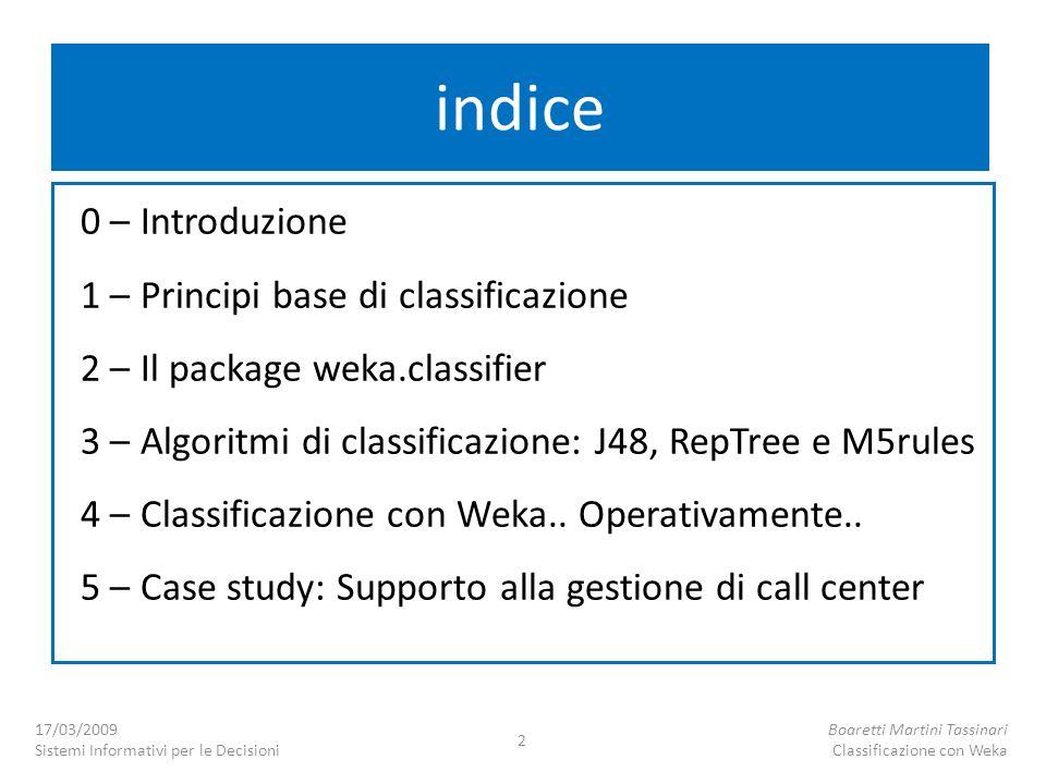 indice 0 – Introduzione 1 – Principi base di classificazione