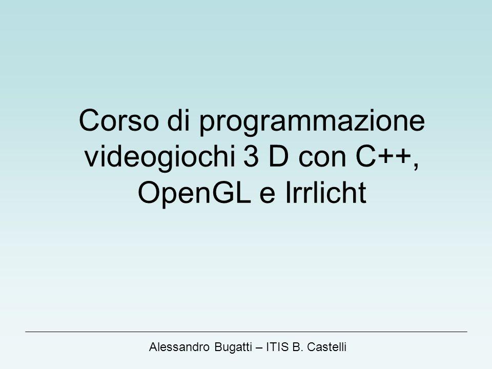 Corso di programmazione videogiochi 3 D con C++, OpenGL e Irrlicht