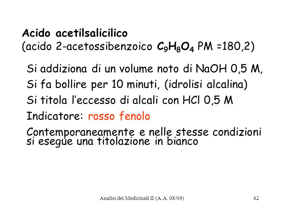 Acido acetilsalicilico (acido 2-acetossibenzoico C9H8O4 PM =180,2)