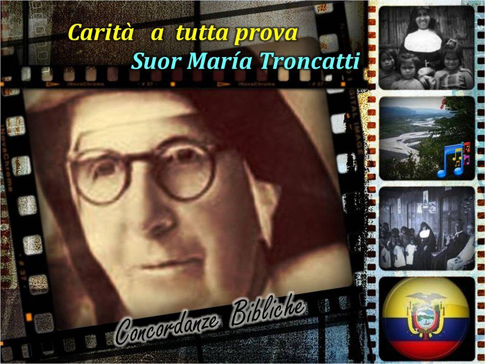 Carità a tutta prova Suor María Troncatti Concordanze Bibliche