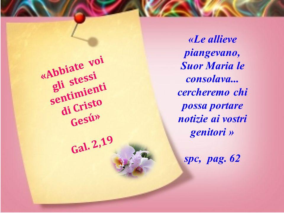 «Le allieve piangevano, Suor Maria le consolava...