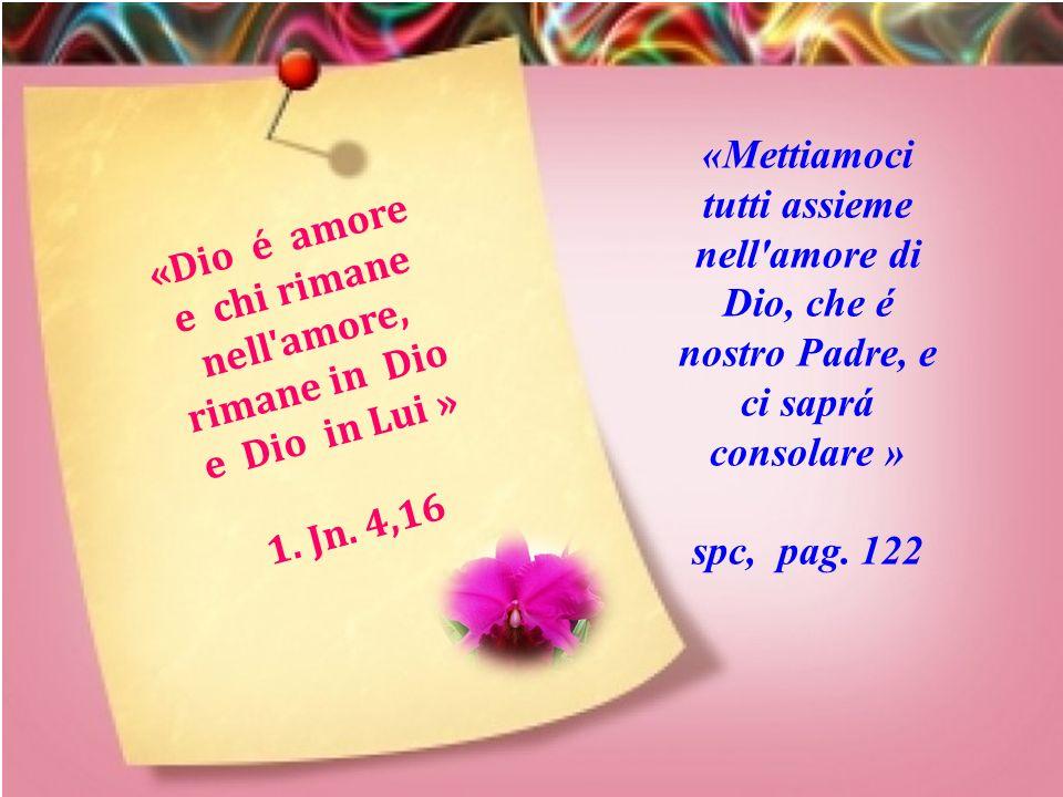 «Dio é amore e chi rimane nell amore, rimane in Dio e Dio in Lui »