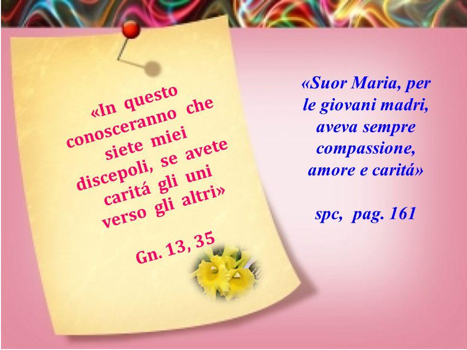 «Suor Maria, per le giovani madri, aveva sempre compassione, amore e caritá»