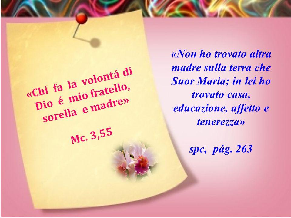 «Chi fa la volontá di Dio é mio fratello, sorella e madre»