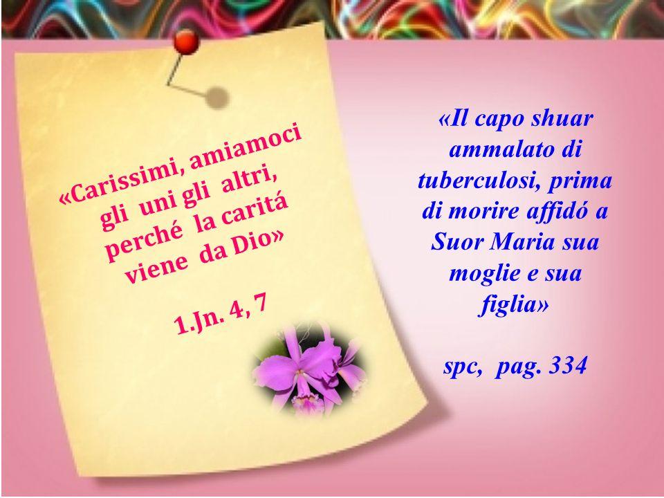 «Carissimi, amiamoci gli uni gli altri, perché la caritá viene da Dio»