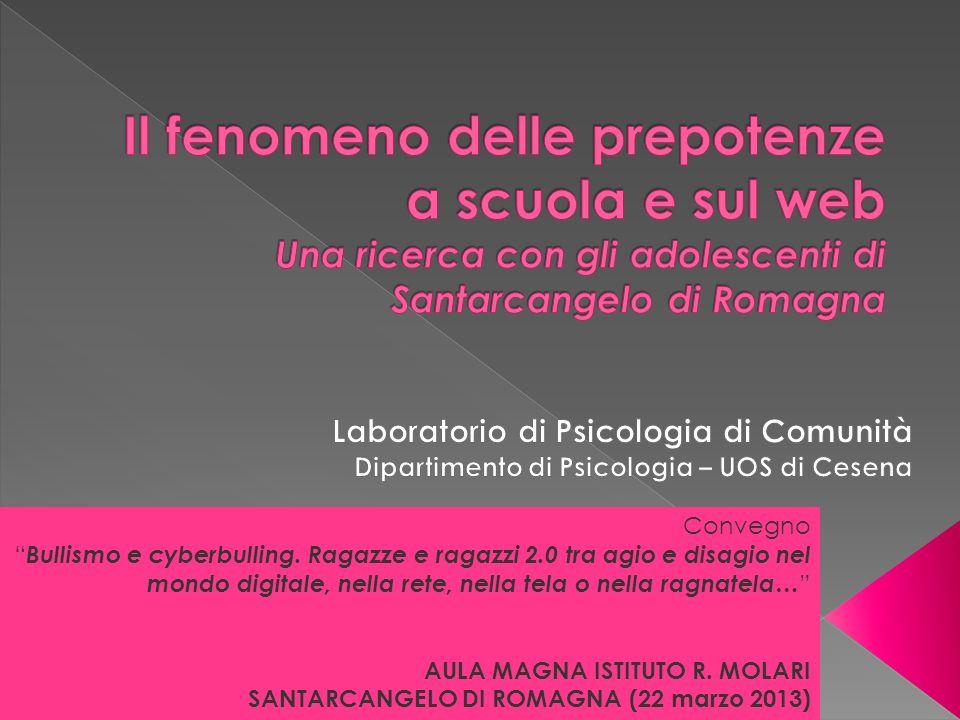 Il fenomeno delle prepotenze a scuola e sul web Una ricerca con gli adolescenti di Santarcangelo di Romagna