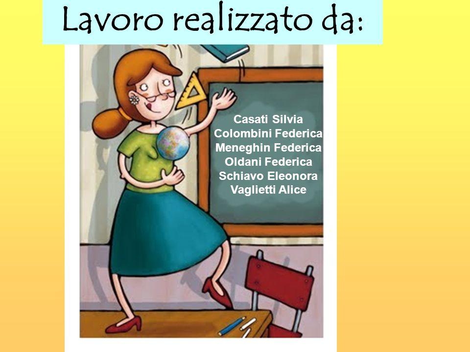 Lavoro realizzato da: Casati Silvia Colombini Federica