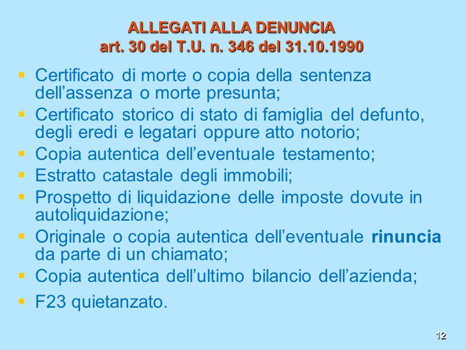 ALLEGATI ALLA DENUNCIA art. 30 del T.U. n. 346 del 31.10.1990