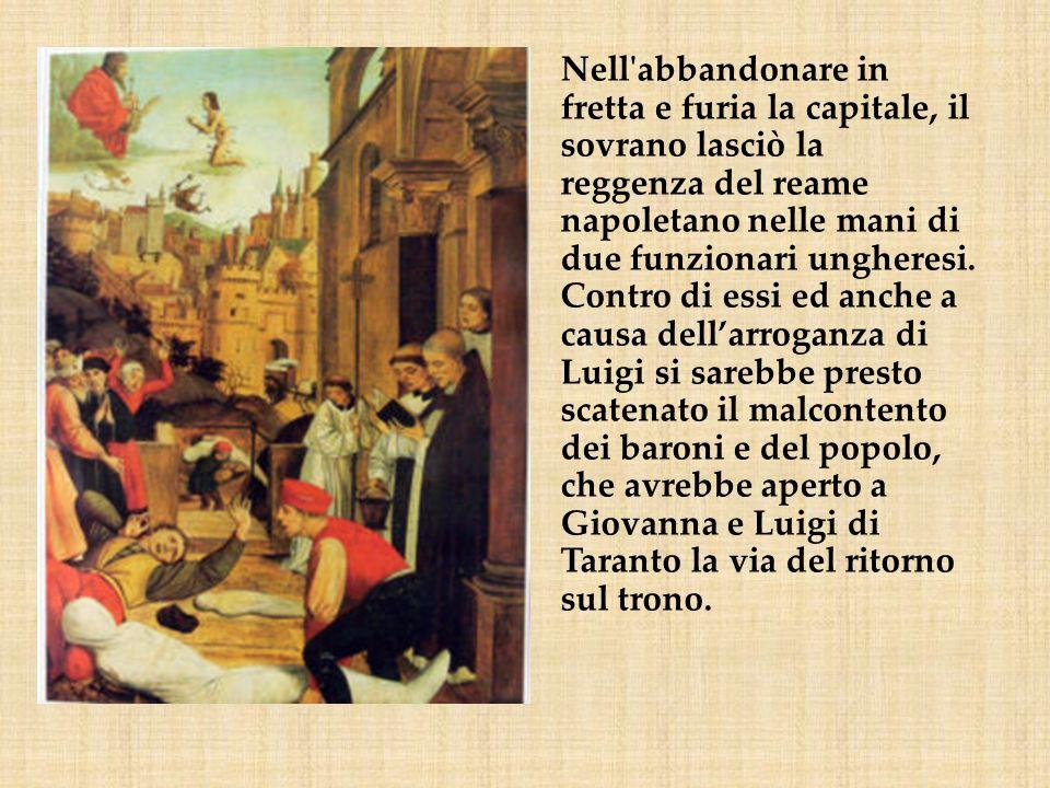Nell abbandonare in fretta e furia la capitale, il sovrano lasciò la reggenza del reame napoletano nelle mani di due funzionari ungheresi.